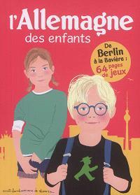 L'Allemagne des enfants : de Berlin à la Bavière : 64 pages de jeux