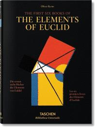 The first six books of The elements of Euclid : in which coloured diagrams and symbols are used instead of letters for the greater ease of learners = Die ersten sechs Bücher der Elemente von Euklid : in denen Diagramme und Symbole statt Buchstaben eingesetzt werden, um das Lernen zu erleichtern = Les six premiers livres des Eléments d'Euclide : dans lesquels des diagrammes en couleur et des symboles sont utilisés au lieu de lettres pour assurer une plus grande facilité d'apprentissage