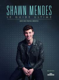 Shawn Mendes : le guide ultime