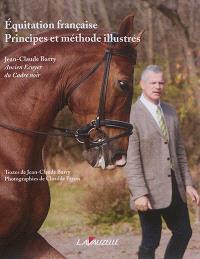 Equitation française : principes et méthodes illustrés