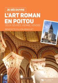 L'art roman en Poitou : Deux-Sèvres, Vienne, Vendée