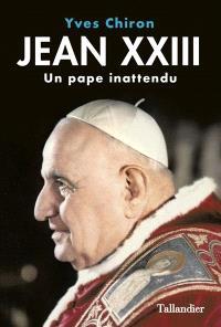 Jean XXIII : un pape inattendu
