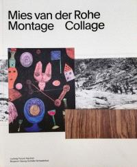 Mies van der Rohe Collagen / Collages