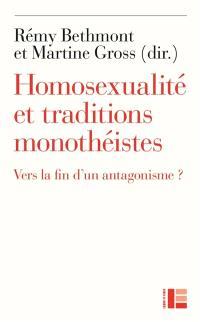 Homosexualité et traditions monothéistes : vers la fin d'un antagonisme ?