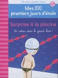 Mes 100 premiers jours d'école. Volume 6, Surprise à la piscine : un intrus dans le grand bain !