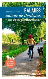 Balades autour de Bordeaux : à pied, à vélo, en voiture et même en bateau !