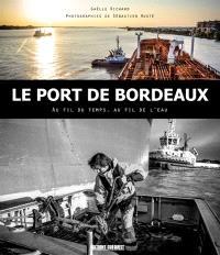 Le port de Bordeaux : au fil du temps, au fil de l'eau