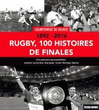 Rugby, 100 histoires de finales : championnat de France, 1892-2016