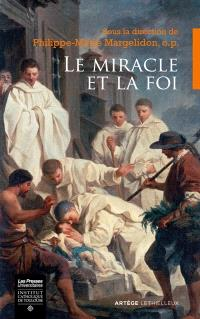 Le miracle et la foi : actes du colloque des 21-22 octobre 2016 à Rocamadour