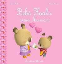 Bébé Koala, Bébé Koala aime maman