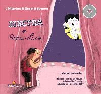 Hector et Rosa-Lune : deux histoires à lire et à écouter