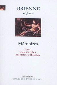 Mémoires. Volume 1, Louis XIV enfant, anecdotes sur Richelieu
