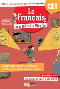 Le français avec Rémi et Ficelle : CE1 : nouveau programme