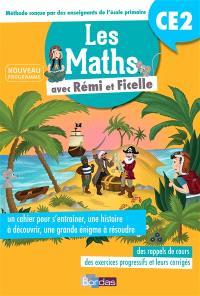 Les maths avec Rémi et Ficelle : CE2 : nouveau programme