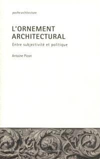 L'ornement architectural : entre subjectivité et politique