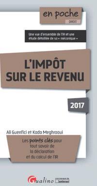 L'impôt sur le revenu 2017 : les points clés pour tout savoir sur les sommes, tos les barèmes et tous les seuils relatifs à cet impôt