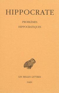 Oeuvres complètes. Volume 16, Problèmes hippocratiques