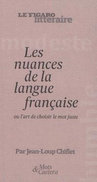 Les nuances de la langue française ou L'art de choisir le mot juste