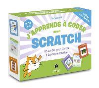 J'apprends à coder avec Scratch : 85 cartes pour s'initier à la programmation : 8-12 ans