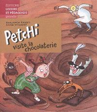 Petchi, Petchi visite la chocolaterie