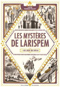 Les mystères de Larispem. Volume 2, Les jeux du siècle