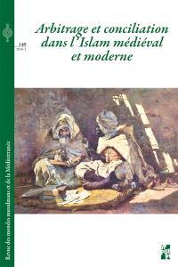 Revue des mondes musulmans et de la Méditerranée. n° 140, Arbitrage et conciliation dans l'islam médiéval et moderne