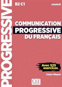 Communication progressive du français : B2-C1 avancé : avec 525 exercices