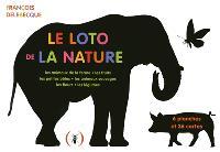 Le loto de la nature : les animaux de la ferme, les fruits, les petites bêtes, les animaux sauvages, les fleurs, les légumes