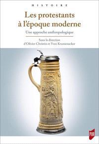 Les protestants à l'époque moderne : une approche anthropologique