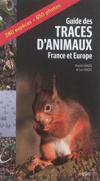 Guide des traces d'animaux : France et Europe : 280 espèces, 650 photos