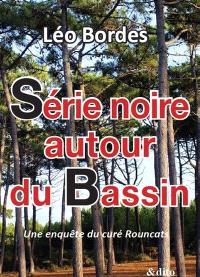 Série noire autour du Bassin : une enquête du curé Rouncats