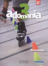 Adomania, 3 : A2 : méthode de français
