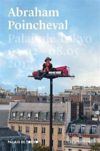 Abraham Poincheval : Palais de Tokyo, 3 février-8 mai 2017