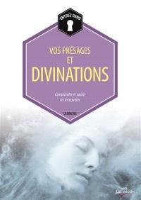 Vos présages et divinations : comprendre et savoir les interpréter
