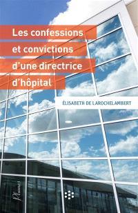 Les confessions et convictions d'une directrice d'hôpital