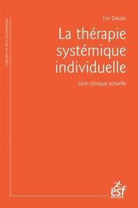 La thérapie systémique individuelle : une clinique actuelle