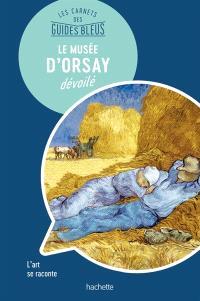 Le Musée d'Orsay dévoilé : l'art se raconte