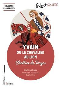 Yvain ou Le chevalier au lion : texte intégral