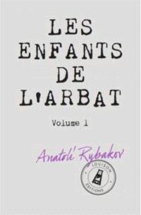 Les enfants de l'Arbat. Volume 1