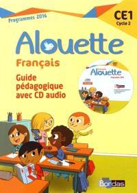 Alouette, Français CE1, cycle 2 : guide pédagogique avec CD audio : programmes 2016