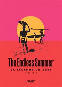 The endless summer : la légende du surf : 1960-1970
