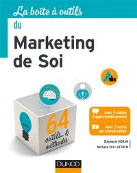 La boîte à outils du marketing de soi : 64 outils & méthodes