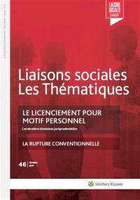 Liaisons sociales. Les thématiques. n° 46, Le licenciement pour motif personnel : les dernières évolutions jurisprudentielles