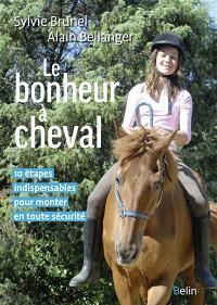 Le bonheur à cheval : 10 étapes indispensables pour monter en toute sécurité