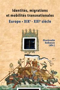 Identités, migrations et mobilités transnationales : Europe (XIXe-XXIe siècle) : études de cas, Allemagne, Autriche, Roumanie, France, Israël