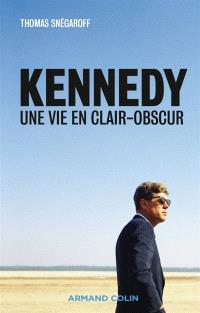 Kennedy : une vie en clair-obscur