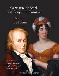 Germaine de Staël et Benjamin Constant, l'esprit de liberté : exposition, Cologny, Fondation Martin Bodmer, du 20 mai au 1er octobre 2017