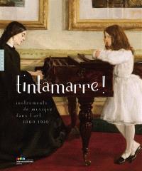Tintamarre ! : instruments de musique dans l'art, 1860-1910