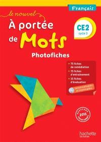Le nouvel A portée de mots, français, CE2, cycle 3 : photofiches et CD-ROM personnalisable : nouveaux programmes 2016
