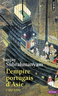 L'empire portugais d'Asie : 1500-1700